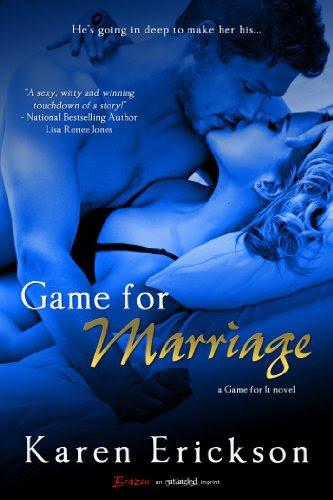 Game for Marriage: A Game for It Novel (Entangled Brazen) by Karen Erickson