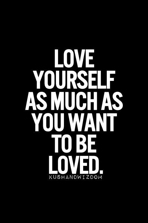 Love Yourself As Much As You Want To Be Loved Pictures