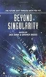 Beyond Singularity, edited by Jack Dann and Gardner Dozois