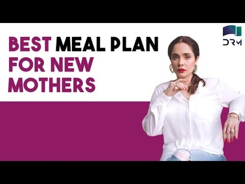 Best Meal Plan For New Mothers | Juggun Kazim
