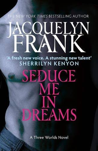 Seduce Me in Dreams (Three Worlds Novel)