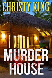 Murder House by Christy King