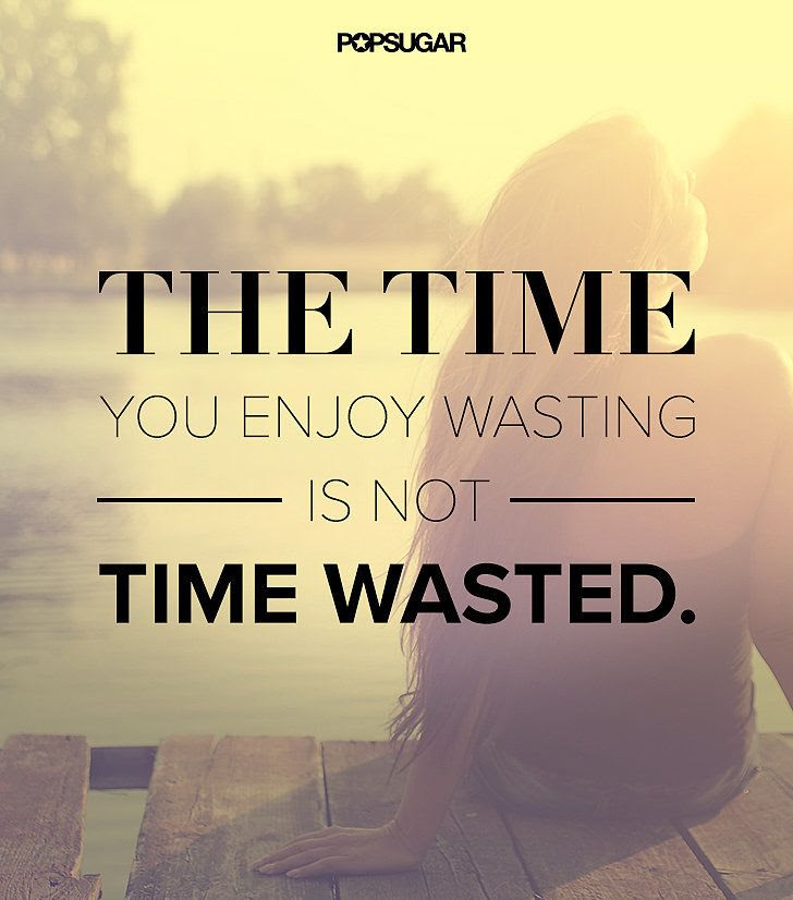 Quotes About Wasted Time 160 Quotes