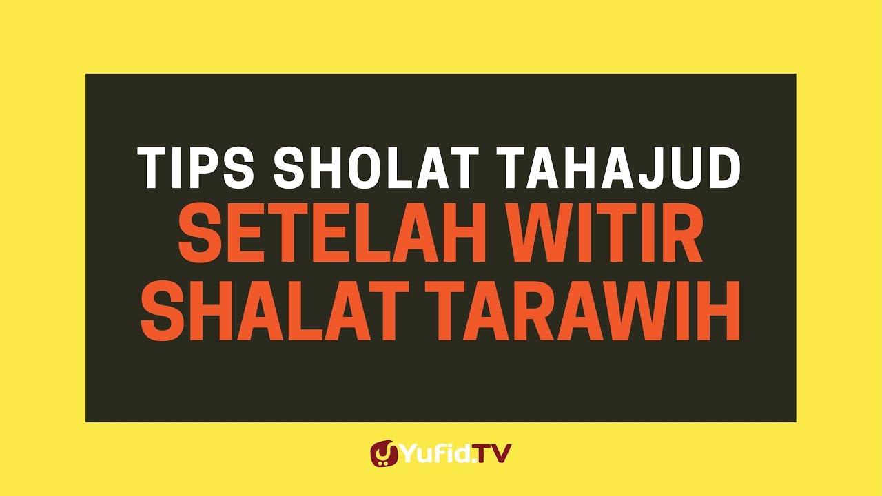 Tips LENGKAP Tata Cara Sholat Tahajud Setelah Witir Shalat ...