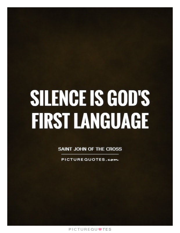 Silence Is Gods First Language Picture Quotes