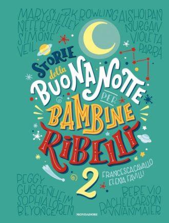 Storie Della Buonanotte Per Bambine Ribelli 2 Libreria Del