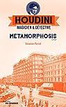 Houdini magicien et détective, tome 1 : Metamorphosis par Vivianne Perret