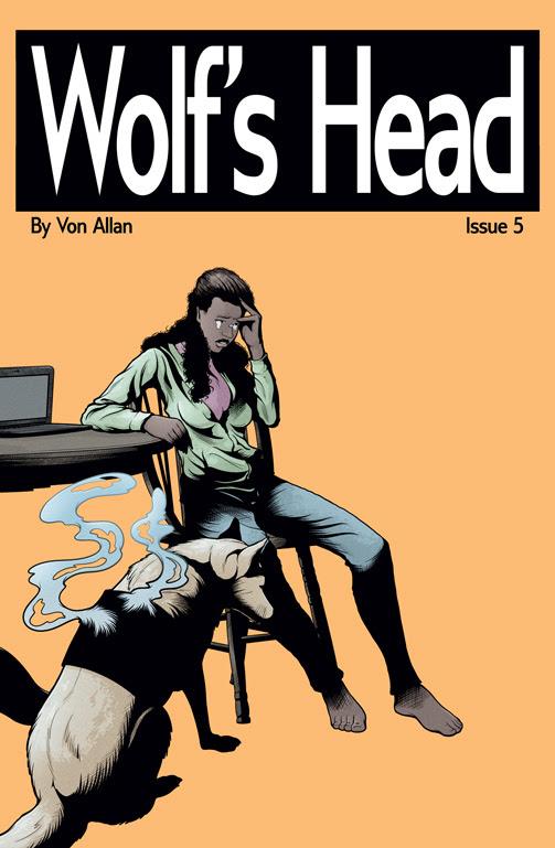 Wolf's Head Issue 5 Written and Illustrated by Von Allan