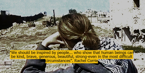 nohamohsen:  Rachel Corrie April 10, 1979 – March 16, 2003