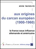 Los orígenes del yugo europeo (1900-1960) Annie Lacroix-Riz