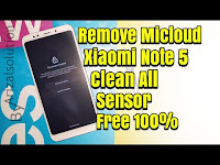 Xiaomi Note 5 Pro Whyred Unlock Remove Micloud Mi Account Clean 100% Fix All Sensor 2018 MEE7S MET7S