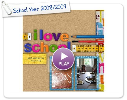 Click to play this Smilebox scrapbook: School Year 2008/2009