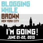 Blogging While Brown  2013 I'm Going Badge