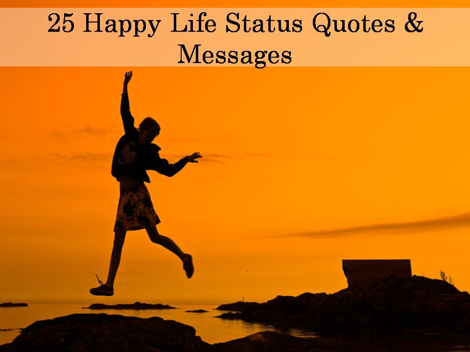 25 Happy Life Status Quotes Messages