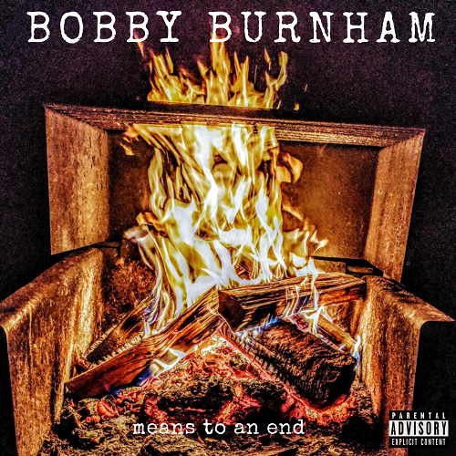 "Bobby Burnham – ""Means To An End"" (Album Review)"