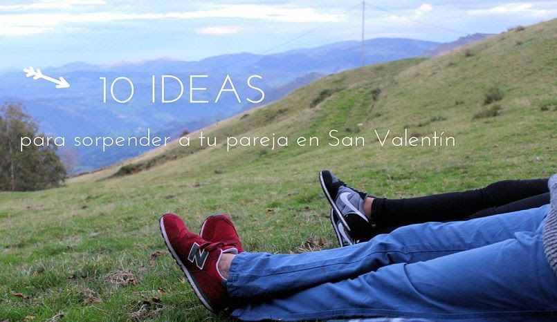 10 Ideas Originales Para Sorprender A Tu Pareja En San Valentín