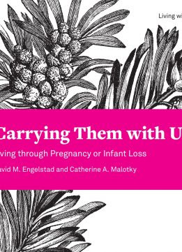 Carrying Them with Us: Living through Pregnancy or Infant Loss (Living With Hope) (Living With Hope Book 10)