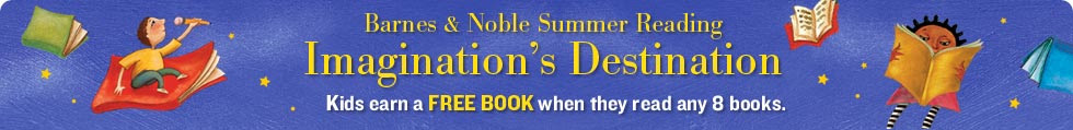 Barnes & Noble Summer Reading - Imagination's Destination - Kids earn a FREE BOOK when they read any 8 books.