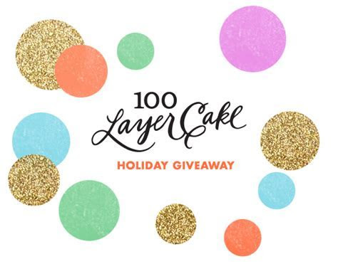 100 Layer Cake's Holiday Giveaway   Giveaway   Contest