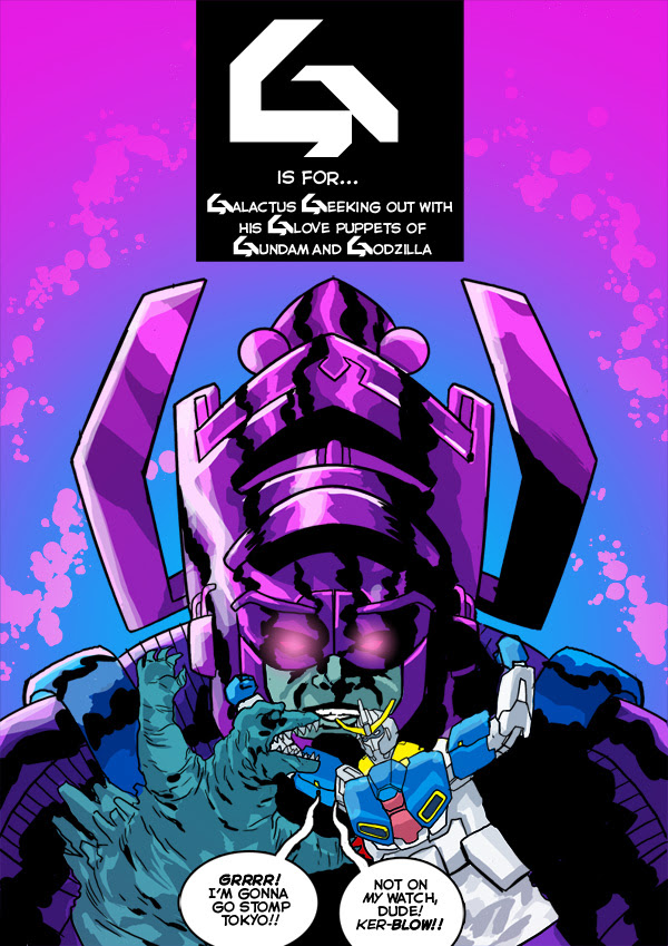 G is for... Galactus Geeking out with his Glove puppets of Gundam and Godzilla