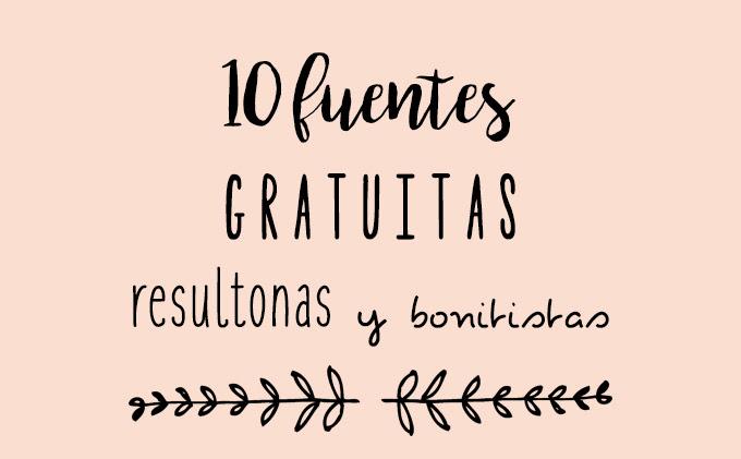 Diez Fuentes Gratuitas Resultonas Y Bonitistas Para Descargar