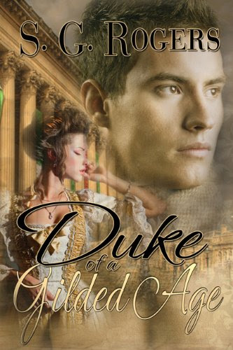 Duke of a Gilded Age by S.G. Rogers