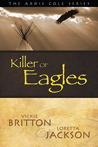 Killer of Eagles by Vickie Britton and Loretta Jackson