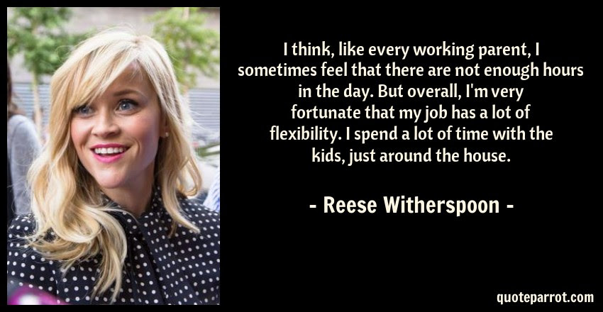 I Think Like Every Working Parent I Sometimes Feel Th By Reese