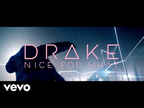 "Video: Drake – ""Nice For What"""