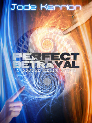 Perfect Betrayal (Double Helix, #2)