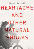 http://www.barnesandnoble.com/w/heartache-and-other-natural-shocks-glenda-leznoff/1121090807?ean=9781770498365