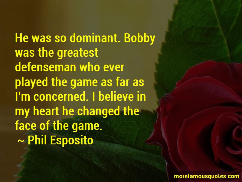 Phil Esposito Quotes Top 4 Famous Quotes By Phil Esposito