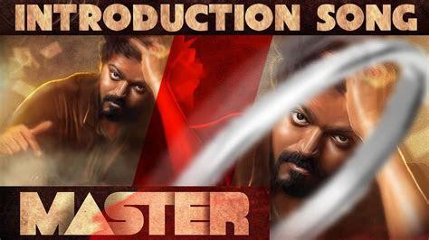 master introduction song thalapathy vijay lokesh