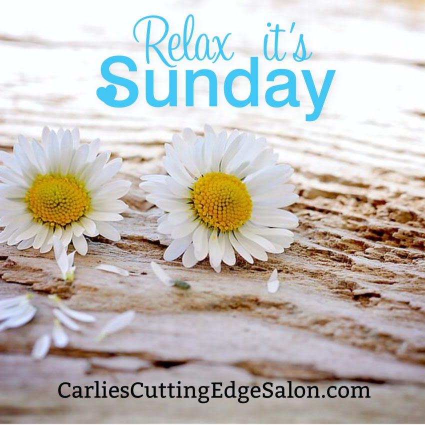 Relax Its Sunday Carlies Cutting Edge Salon Spa
