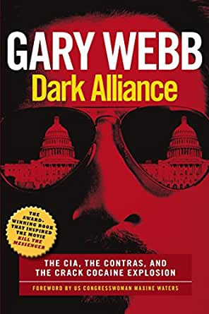 Dark Alliance The CIA The Contras And The Crack Cocaine Explosion