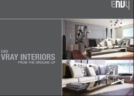 ENVY Cinema 4D Tutorial - Vray Interiors - From the Ground