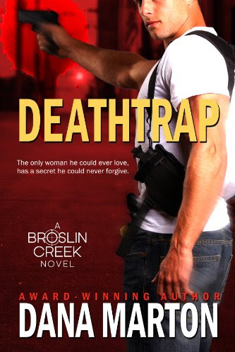 Deathtrap (Broslin Creek 3) by Dana Marton