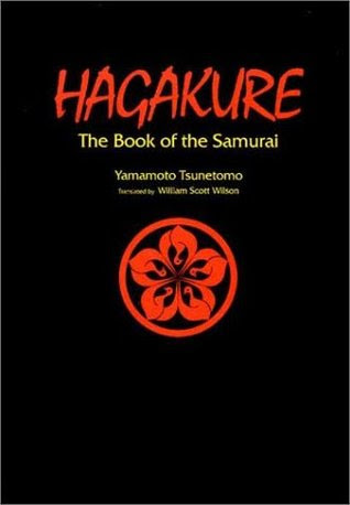 Japanese Hagakure The Book Of The Samurai Quotes By Tsunetomo