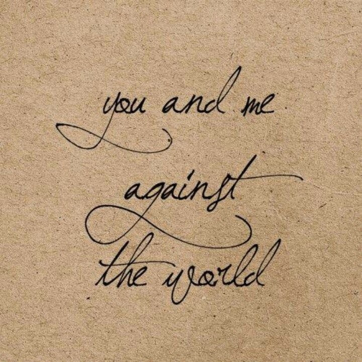 You And Me Against The World Quote Quote Number 630704 Picture