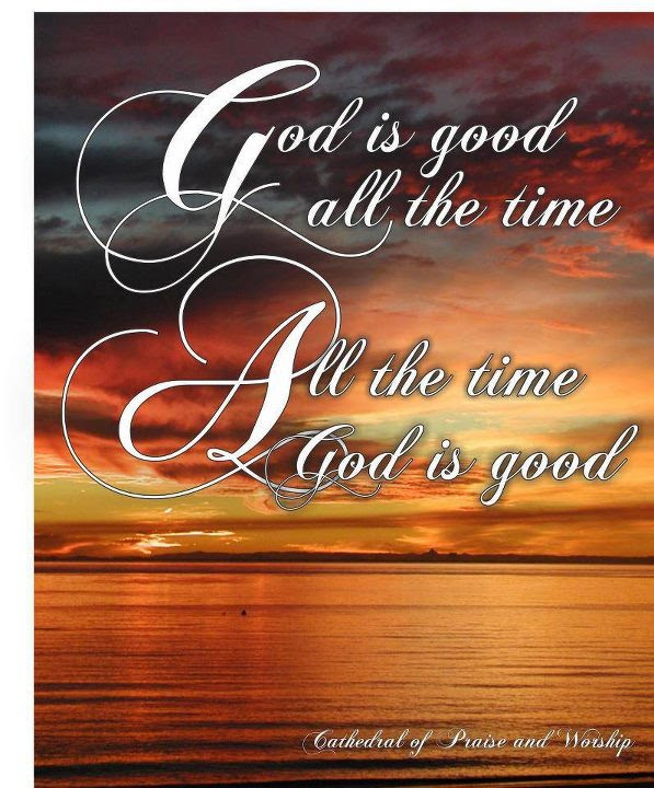 All The Time God Is Good Quotes