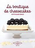 La boutique de cheesecakes : Recettes follement crémeuses par Séphora Saada