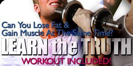 lose fat  gain muscle    time learn