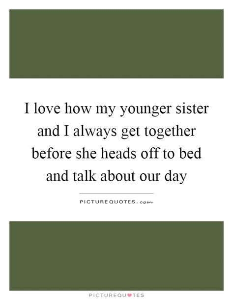 100 Really Powerful I Love My Little Sister Quotes