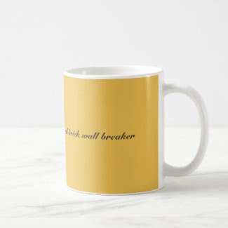 Your friendly neighborhood brick wall breaker coffee mug