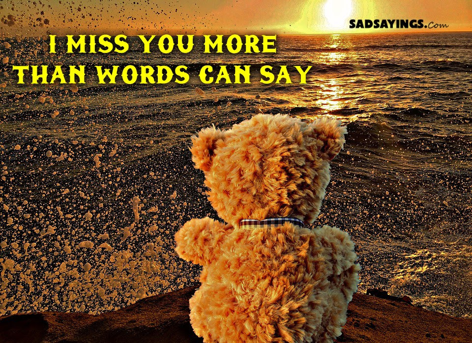 I Miss You More Than Words Can Say Sad Sayings