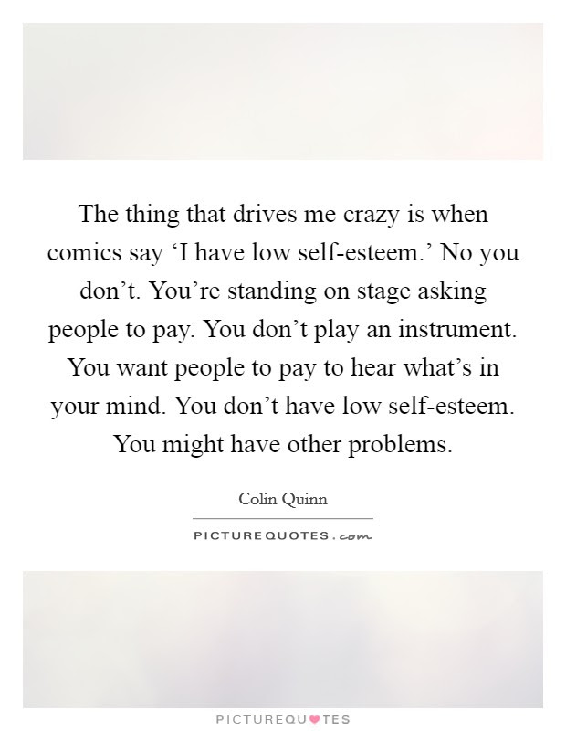 Drive Me Crazy Quotes Sayings Drive Me Crazy Picture Quotes