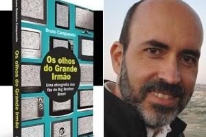 """Capa do livro """"Os Olhos do Grande Irmão - Uma etnografia dos fãs do Big Brother Brasil"""", resultado da tese de doutorado de Bruno Campanella (foto)"""