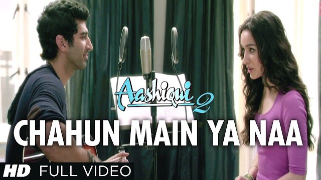 Chahun Main Ya Naa Lyrics in Hindi - Aashiqui 2