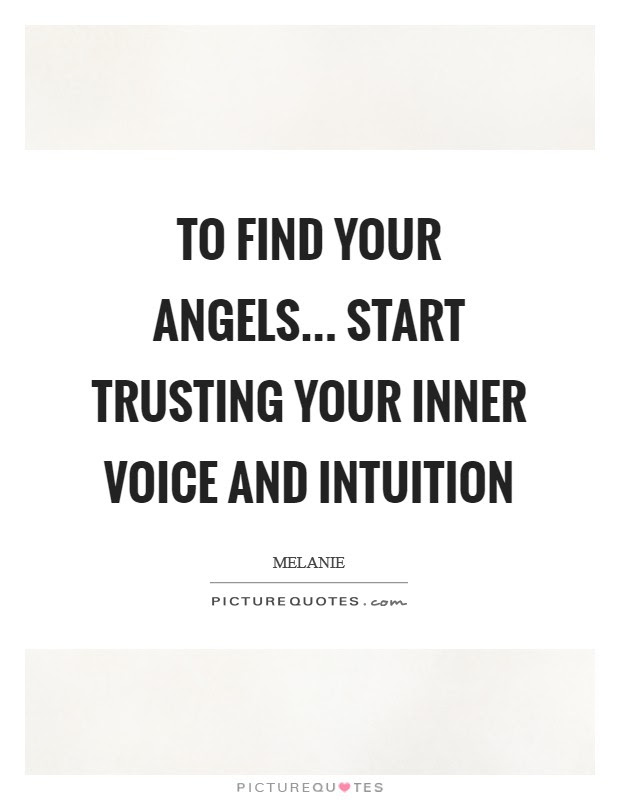To Find Your Angels Start Trusting Your Inner Voice And