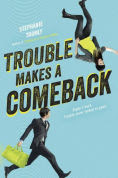 Title: Trouble Makes a Comeback, Author: Stephanie Tromly